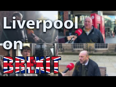 'A Complete Mess'   How People In Liverpool Feel About Brexit Right Now