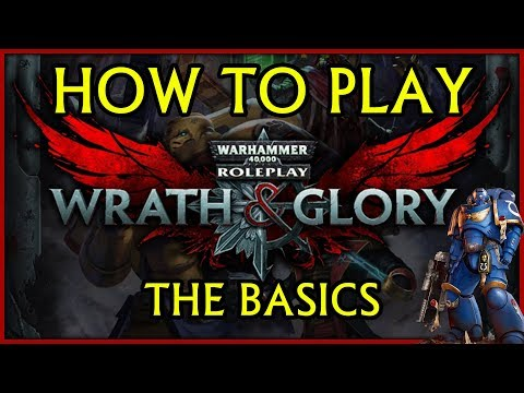 How to Play Wrath and Glory | The Basics & Quick Start Guide