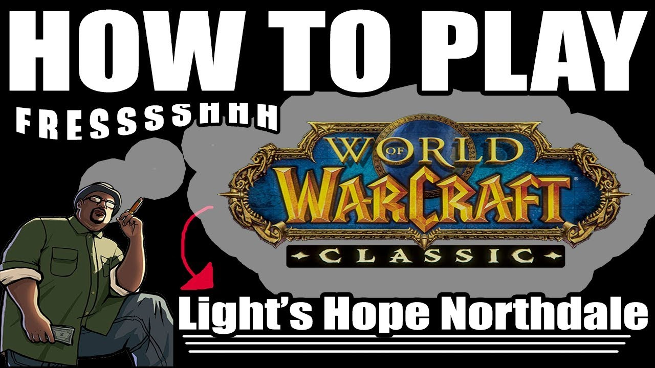 How to play Classic WoW! - Lights Hope Northdale FRESH REALM!!!