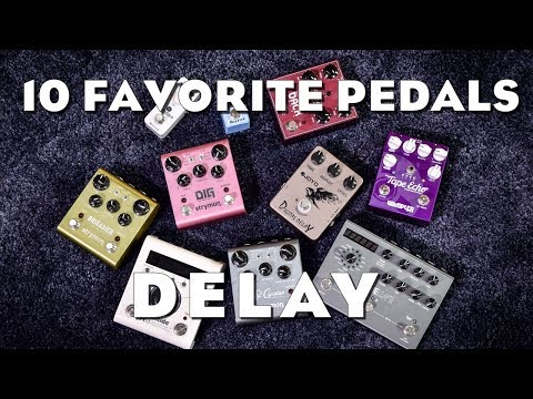 My 10 favorite Delay Pedals (4/7)