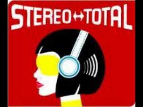 Stereo Total - Tout Le Monde Se Fout De Fleurs