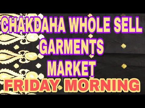 CHAKDAH BIGGEST FRIDAY MORNING GARMENTS WHOLE SELL MARKET