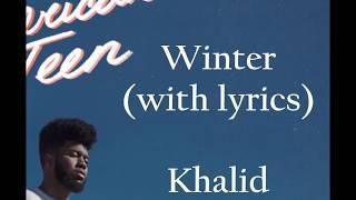 Khalid Winter Lyrics.mp3