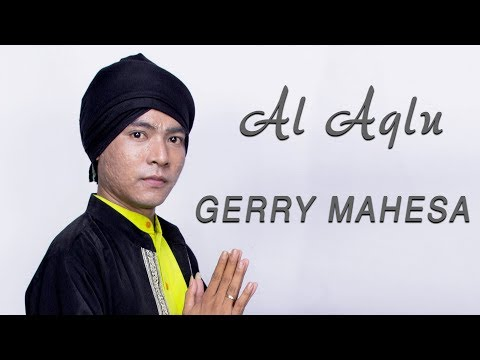 Gerry Mahesa - Al Aqlu - Om Aurora [Official]