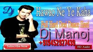 Hawao Ne Ye Kaha Dj Manoj remix