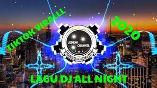 Download Lagu DJ All Night Tik Tok Viralll Keren    Terbaru 2020