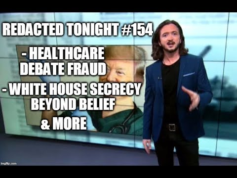 [154] Healthcare Debate Fraud, White House Secrecy Beyond Belief & More