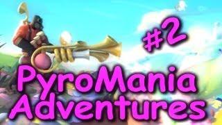 Pyromania Adventures Part 2 (Team Fortress 2 Update)