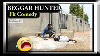 BEGGAR HUNTER, fk Comedy. Funny Videos-Vines-Mike-Prank-Fails, Try Not To Laugh Compilation.