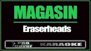 Magasin - ERASERHEADS (KARAOKE)