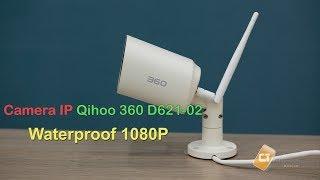 Trải nghiệm, hướng dẫn kết nối Camera thông minh ngoài trời Qihoo Outdoor