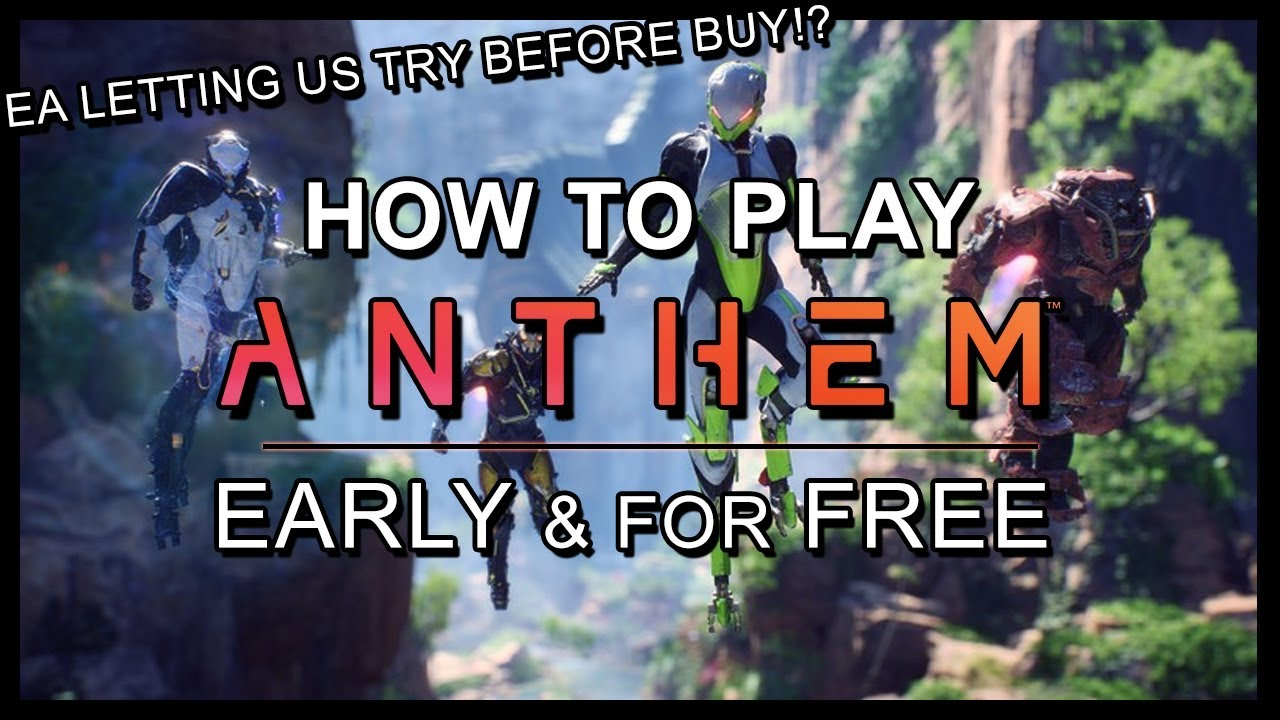 Anthem - How to Play Early & For Free | Try Before Buy?!