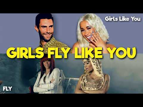 Girls Fly Like You (MASHUP) Nicki Minaj, Rihanna, Maroon 5 & Cardi B