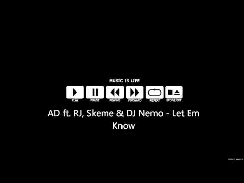 AD ft  RJ, Skeme & DJ Nemo   Let Em Know  (New Song 2016)