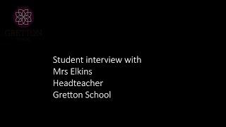 Student Interview with Mrs Elkins, Head Teacher, Gretton School