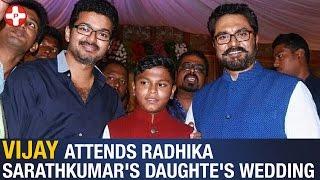 Vijay attends Radhika Sarathkumar's Daughter Rayane - Abhimanyu Mithun Wedding