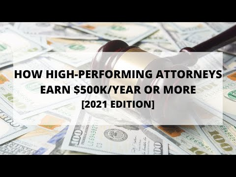 How High-Performance Attorneys Make $500K or More Per Year