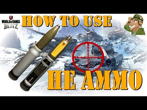 How To Use High Explosive Ammunition | WoT Blitz [2018]