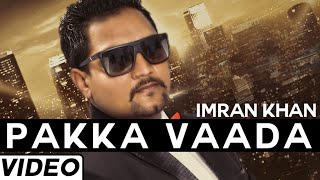 Pakka Vaada Punjabi Sad Song By | IMRAN KHAN  FEAT. PAVNEET BIRGI  Latest Punjabi Songs 2015