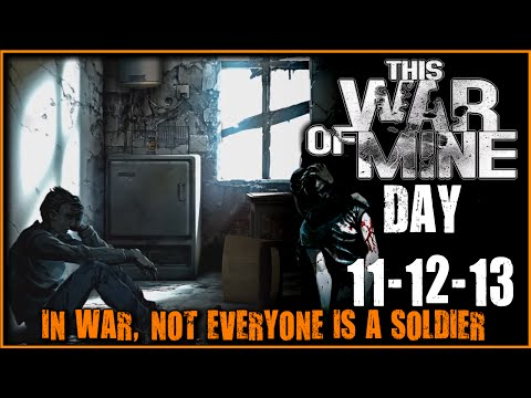 This War of Mine Gameplay - Day 11 - 12 - 13 - NO COMMENTARY - Walkthrough  