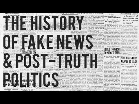 The History of Fake News and Post-Truth Politics