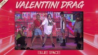 Blue Space Oficial - Valenttini Drag e Ballet - 03.11.18