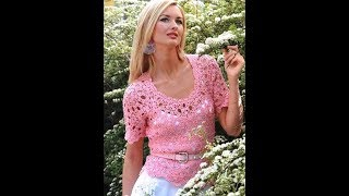 Вязание Крючком - Женские Летние Кофточки - модели 2018 / Knitting Crochet Women's Summer Blouses