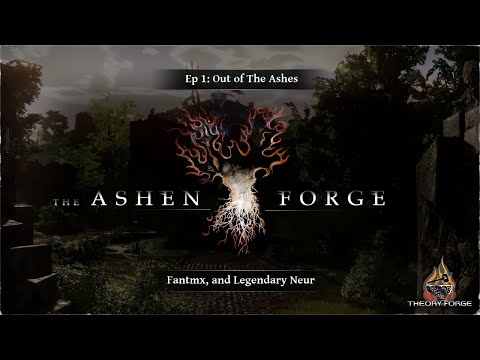 The Ashen Forge - EP1: Out of the Ashes