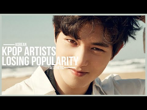 Kpop Artists That Are Losing Popularity