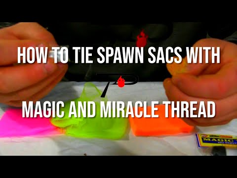 How To Tie Spawn Sacs With Magic And Miracle Thread