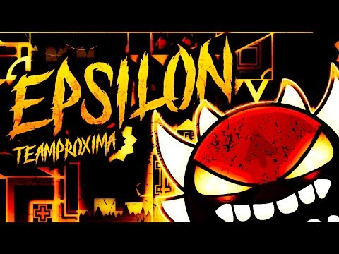 "[EXTR3ME DEMON] | ""Epsilon"" 100% COMPLETE By TeamProxima! 