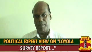 "Political Expert View on ""Loyola Survey Report Regarding Upcoming Assembly Polls"" spl tamil video news 29-08-2015 Thanthi TV"