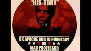 UK Apache & DJ Phantasy vs Mad Professor - His Story (Vocal Mix)