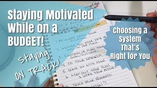 Staying Motivated on a Budget | Choosing a Budgeting System that Works for You | BUDGET 101