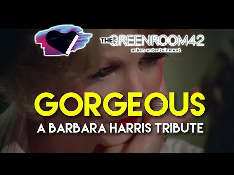 Gorgeous: A Barbara Harris Tribute 19352018 Film, Theatre, & Television montage