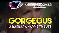 Gorgeous: A Barbara Harris Tribute (1935-2018) Film, Theatre, & Television montage