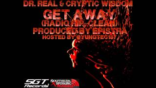 Dr. Real & Cryptic Wisdom - Get Away (Radio Rip;Clean)