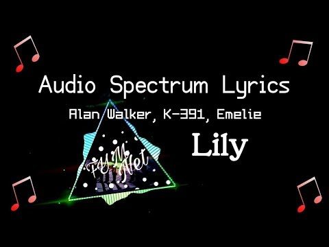 [audio-spectrum-lyrics]lily---alan-walker,-k-391,-emelie