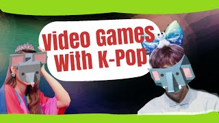 me playing video games with k-pop