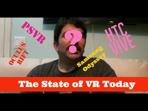 The State of VR today 01-29-2018