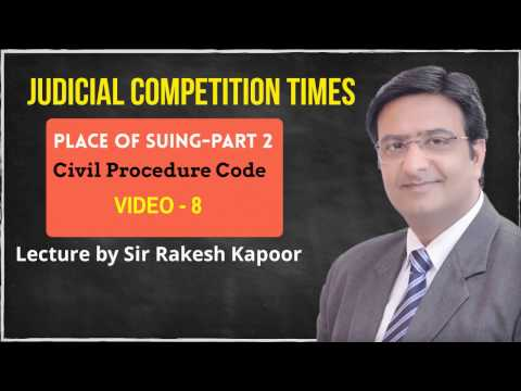 Place of suit/Jurisdiction under CPC-Part 2, Lecture by Sir Rakesh Kapoor