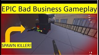 Epic Bad Business[ROBLOX] Gameplay! (might be a little cringy)