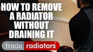 How To Remove A Radiator Without Draining It