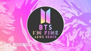 BTS (방탄소년단) - I'm Fine (AZWZ REMIX).mp3