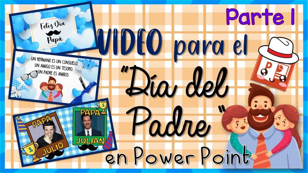 Realiza Video Para El Día Del Padre En Power Point Parte 1 Ppt A Mp4 Miss Kathy Zukistrukis Youtube