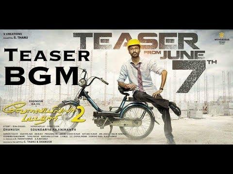 Velai Illa Pattadhaari 2 - Teaser BGM|...
