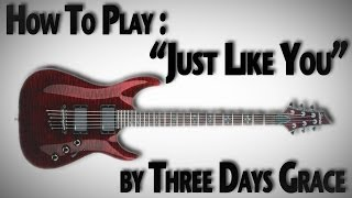 "How to Play ""Just Like You"" by Three Days Grace"