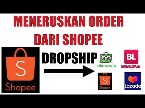 cara-meneruskan-order-dropship-dari-shopee-ke-shopee-tokopedia-bukalapak-lazada-untuk-pemula