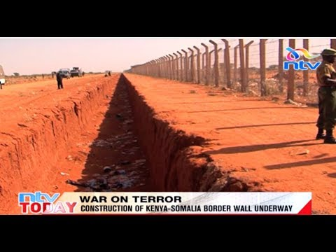 Construction of Kenya Somalia border wall underway