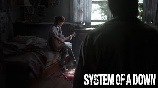 🎵 The Last of Us 2 - Highway Song (System of A Down)🎵
